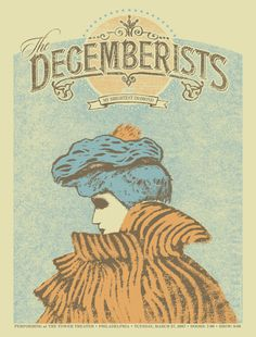Gig posters, flyers and handbills from around the world! Music Posters, Concert Posters, The Decemberists, Rock & Pop, Pops Concert, Expressive Art, Vintage Rock, Art Forms, Theatre
