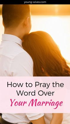 How to Pray the Word Over Your Marriage