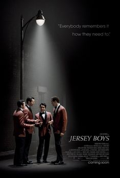 Jersey Boys-Directed by Clint Eastwood.  The story of four young men from the wrong side of the tracks in New Jersey who came together to form the iconic 1960s rock group The Four Seasons.
