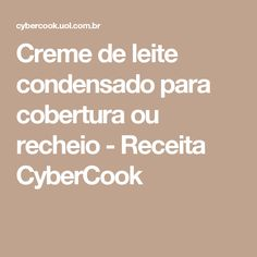 Creme de leite condensado para cobertura ou recheio - Receita CyberCook