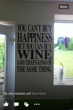 You can't buy happiness but you can buy wine and that's kind of the same thing.