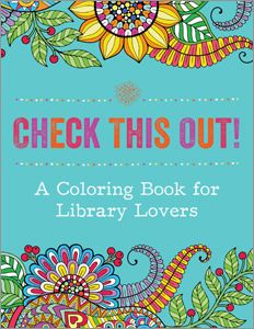 View Full Page Check This Out A Coloring Book For Library Lovers Coloring Books Books Book Gifts