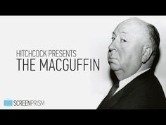 Hitchcock Presents: The MacGuffin Psychological Horror, Alfred Hitchcock, Character Development, Storytelling, Cinema, Knowledge, Presents, History, Film