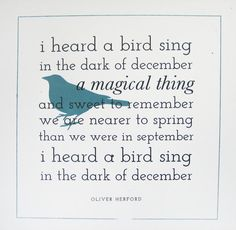 Image result for i heard a bird sing in the depths of december
