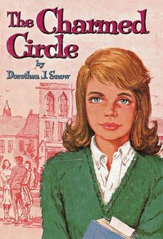 The Charmed Circle by Dorothea J. Snow. 1962. Whitman Books.