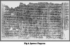 In the early 19th Century an ancient papyrus was found in Egypt. It was taken to the Leiden Museum in Holland and interpreted by A.H. Gardiner in 1909. The papyrus describes violent upheavals in Egypt, starvation, drought, escape of slaves (with the wealth of the Egyptians), and death throughout the land. The papyrus was written by an Egyptian named Ipuwer and appears to be an eyewitness account of the effects of the Exodus plagues. The account parallels the Book of Exodus.