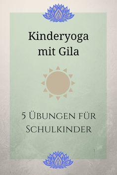 Kinderyoga mit GIla - 5 Übungen für Schulkinder - ideas4parents.com