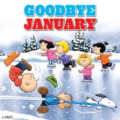 GOODBYE, JANUARY!.....HELLO, FEBRUARY BLAHS!