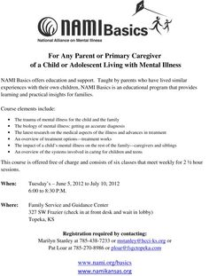 NAMI Basics - for parents raising a child living with mental illness. Free classes taught by parents who have lived similar experiences. Starts June 5 at FSGC. Call Pat L. at 232-5005 to sign up.