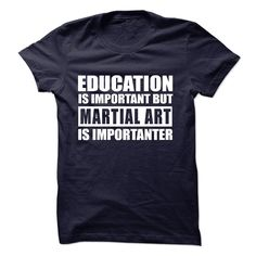 View images & photos of MARTIAL ART is importanter t-shirts & hoodies