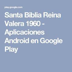 Santa Biblia Reina Valera 1960 - Aplicaciones Android en Google Play