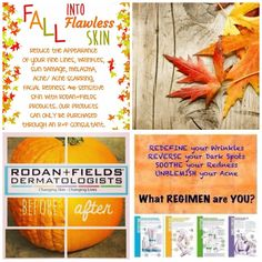 Fall in love with your skin this fall!! Autumn is a time of seasonal change and transition. The days are becoming shorter and the air is becoming cooler and drier. Adjusting to an autumn skin care routine will help repair any summer damage and prepare your skin for winter. Rodan + Fields will give you the chance to tackle your greatest skin issues!!