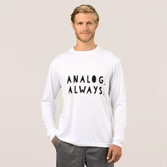Analog. Always. Tee - Long Sleeved