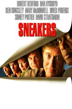 sneakers 1992 :: interesting premise at the time it was released, it was mind boggling to think computer hacks like the ones described in this movie, could be done.  now, some of it is outdated, but still the underlying theme is still something to think about.
