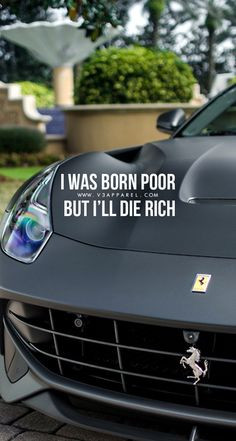 I was born poor but i'll die rich new car quotes, try quotes Try Quotes, Rich Quotes, Boss Quotes, Money Quotes, Attitude Quotes, New Car Quotes, Millionaire Lifestyle, Millionaire Quotes, Luxury Lifestyle