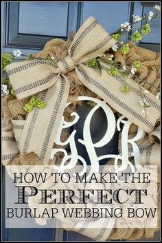 Make the PERFECT BURLAP BOW! Here's an easy-peasy tutorial for making the perfect bow every time! stonegableblog.com