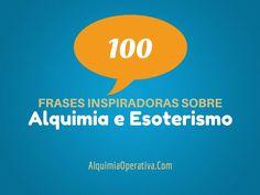 [eBook] 100 Frases Inspiradoras Sobre Alquimia e Esoterismo - Alquimia Operativa