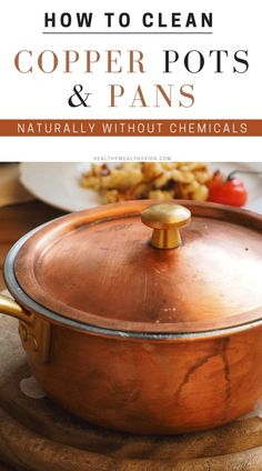 How to clean copper pots and pans naturally with these 4 natural cleaning recipes. Natural Cleaning Recipes, Natural Cleaning Products, How To Clean Copper, Copper Pans, Kitchen Hacks, Country Kitchen, Cleaning Hacks, Crock, Helpful Hints