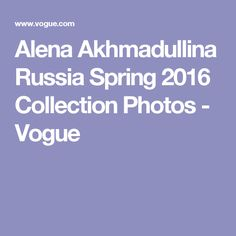 Alena Akhmadullina Russia Spring 2016 Collection Photos - Vogue