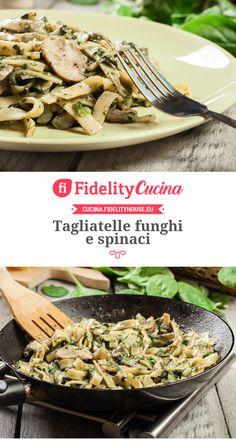 Tagliatelle funghi e spinaci