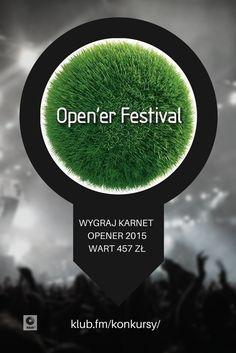 Wygraj karnet na Open'er 2015, wart 457 zł. http://klub.fm/konkursy/