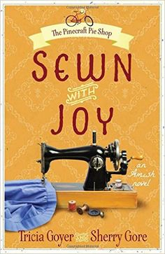 Sewn with Joy  is perhaps the most complex of the stories in The Pinecraft Pie Shop series by Tricia Goyer and Sherry Gore.   The third of t...