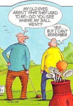 Improve Your Golf Swing With These Tips! Golf may seem like it's just whacking a ball into a hole, but there's so much more to it than that. To create a golf swing that sends the ball just where y Golf Humor, Senior Humor, Alter Humor, Funny Cartoons, Funny Jokes, Birthday Quotes Hilarious, Cartoon Jokes, Eye Jokes, Hilarious Pictures