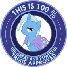 "My Little Pony Friendship is Magic ""This is 100% The Great and Powerful Trixie Approved"" sticker by ~Ambris on deviantART <3 #thegreatandpowerfultrixie"