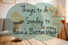 Things to Do on Sunday to Have a Better Week - relax and get yourself organized for the week ahead