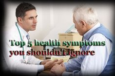 Top 5 health symptoms you shouldn't ignore