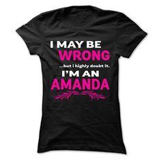 I ... like doubt it i am AMANDA cool shirt !!!