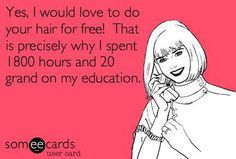 Funny ecards Only a HAIRstylist Could Appreciate | Holleewood HAIR.