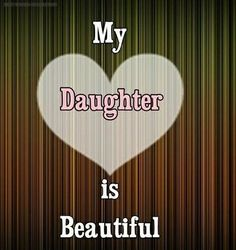 For my beautiful daughter Happy Mothers Day Daughter, Daughters Day Quotes, Birthday Quotes For Daughter, I Love My Daughter, My Beautiful Daughter, Mothers Love, National Daughters Day, Mothers Day Images, Day Wishes