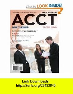 Managerial ACCT 2010 Student Edition (with CengageNOW with eBook Printed Access Card and Review Cards) (9780538798938) Roby Sawyers, Steve Jackson, Greg Jenkins , ISBN-10: 0538798939  , ISBN-13: 978-0538798938 ,  , tutorials , pdf , ebook , torrent , downloads , rapidshare , filesonic , hotfile , megaupload , fileserve