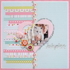 Clever use of layering, using copies of the same photo. Colourful pastel Scrapbook Page - 'Baby Love' by Melinda Spinks