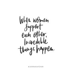 When women support each other, incredible things happen. In life, in business, in everything. It's magical when we stop pointing fingers and start opening our hands to one another, to link together, to raise each other up, to high five in support. Lift your sister up today. Tag those your favorite women below and take a stand on social media to start incredible movements both on and off screen!