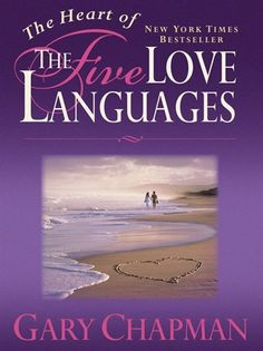 HEART OF THE FIVE LOVE LANGUAGES