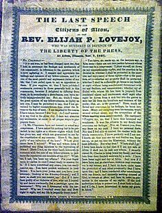 Elijah Lovejoy's final speech before the abolitionist was killed by a mob while defending his printing press. Printing Press, Civil Rights, Ancestry, Illinois, Equality, Rebel, Hug, Freedom, College