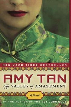 Amy Tans The Valley of Amazement is a sweeping, evocative epic of two womens intertwined ...