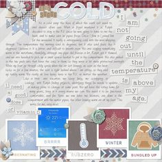 Grace Lee - Snow Snow Go Away kit  http://www.sweetshoppedesigns.com/sweetshoppe/product.php?productid=35705&cat=&page=1 Dear Friends Designs -Tell Me About It  template 3 http://store.gingerscraps.net/Tell-Me-About-It.html