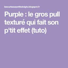 Purple : le gros pull texturé qui fait son p'tit effet (tuto)