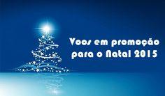 Voos em promoção para o natal 2015 #natal #25dezembro #voos #passagens #promoções