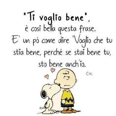 I love you ❤ such a beautiful sentence. And a bit like saying I want you to be okay, because if you're okay, I'm okay too Italian Words, Italian Quotes, Peace Quotes, Love Quotes, Inspirational Quotes, Snoopy Quotes, Snoopy Love, Special Words, Thoughts