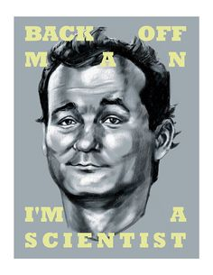 """Peter Venkman """"Back off, man. I'm a scientist"""" Bill Murray Portrait Print Ghostbusters 1984, Bill Murray, Lost In Translation, Back Off, Great Movies, Movie Quotes, Movie Tv, How To Memorize Things, Nerd"""