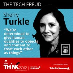 Sherry Turkle is our speaker no. 2 at THiNK2012 (2-4 Nov, Goa). We will be announcing more speakers soon.