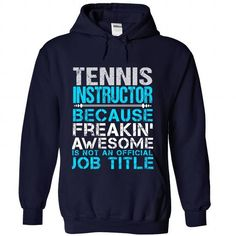 TENNIS INSTRUCTOR Because FREAKING Awesome Is Not An Official Job Title T-Shirts, Hoodies, Sweatshirts, Tee Shirts (38.99$ ==► Shopping Now!)