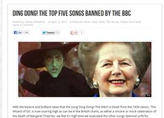 With the bizarre and brilliant news that the song 'Ding Dong! The Witch is Dead' from the 1939 classic, 'The Wizard of Oz', is now soaring high as can be in the British charts, as either a sincere or mock celebration of the death of Margaret Thatcher, we feel it's high time we evaluated the other songs deemed unfit for
