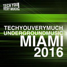 VA – TechYouVeryMuch! Underground Music Miami 2016 » Minimal Freaks