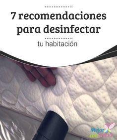 7 recomendaciones para desinfectar tu habitación  Además de la limpieza de la cama también es importante mantener aseado el entorno de la misma para evitar que el polvo de la habitación nos afecte