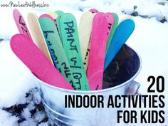 Twenty indoor activities for kids. No special ingredients or materials required. Perfect for rainy or snowy days! My 2 year old and 4 year old love these!